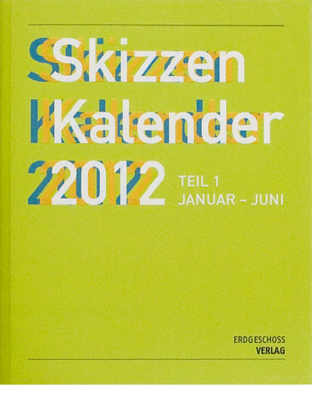 Erdgeschoss Grafik | Esther Gonstalla | Book Design | Sketchbook Calendar 2012